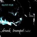 KULTEN YEUK - Drunk Trumpet: Vol 2 (Front Cover)
