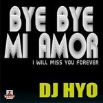 DJ HYO - Bye Bye Mi Amor (Front Cover)