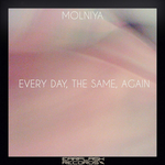 MOLNIYA - Every Day, The Same, Again (Front Cover)
