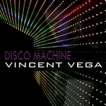 VINCENT VEGA - Disco Machine (Front Cover)