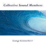 COLLECTIVE SOUND MEMBERS - Lounge Sessions Vol 4 (Front Cover)