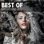 VARIOUS - Best Of Hardtechno 2012 (Front Cover)