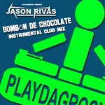 JASON RIVAS - Bombon De Chocolate (Front Cover)