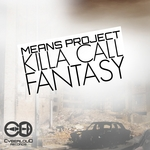 MEANS PROJECT - Killa Call/Fantasy (Front Cover)
