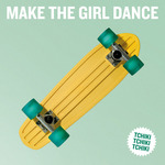 MAKE THE GIRL DANCE feat LITTLE BARRIE - Tchiki Tchiki Tchiki (Front Cover)