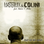 MASTERMIX/COLINI feat ANDRE T MILLER - Out Of My Mind (Front Cover)