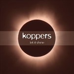 KOPPERS - Let It Shine (Front Cover)