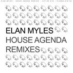 MYLES, Elan - House Agenda Remixes (Front Cover)