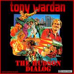 WARDAN, Tony - The Hudson Dialog (Front Cover)