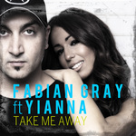 FABIAN GRAY feat YIANNA - Take Me Away (Front Cover)
