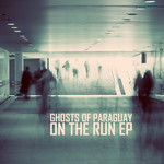 GHOSTS OF PARAGUAY - On The Run EP (Front Cover)