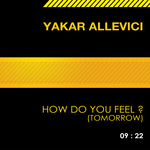 ALLEVICI, Yakar - How Do You Feel (Tomorrow) (Front Cover)