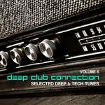 Deep Club Connection Vol 6 (Selected Deep & Tech Tunes)