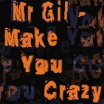 MR GIL - Make You Crazy (Front Cover)