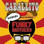 FUNKY BROTHERS - Caballito (Wababe) (Front Cover)