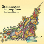 STEINREGEN DUBSYSTEM - Roots & Leaves (Front Cover)