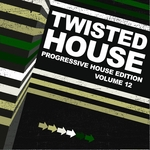 Twisted House: Vol 12 (progressive house edition)