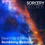 DAVE COLD/THREE FACES - Something Beautiful (Front Cover)