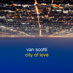 VAN SCOTTI - City Of Love (Front Cover)