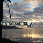 VARIOUS - Passion For Chill House Vol 2 (Front Cover)
