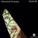 KRUPSKY, Alexandr - FEAR EP (Front Cover)