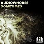 AUDIOWHORES - Sometimes (remixes) (Front Cover)