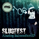 SLUGFEST - Abusing Subwoofers EP (Front Cover)