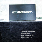 VARIOUS - Geddes Presents Mulletover The Story So Far 2004-2012 (Front Cover)