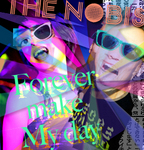 NOBIS, The - 4ever Make My Day (Front Cover)