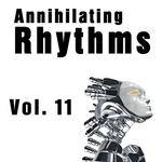VARIOUS - Annihilating Rhythms Vol 11 (Front Cover)