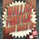 WALLAS & FNKYDJE - The Mary Mary EP (Front Cover)