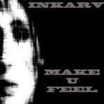 INKARV - Make U Feel (Front Cover)