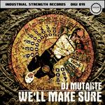 DJ MUTANTE - We'll Make Sure (Front Cover)