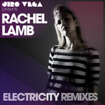 VEGA, Jiro Presents RACHEL LAMB - Electricity (Remixes) (Front Cover)