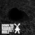 VARIOUS - Down the Rabbit Hole, Vol 2 (Front Cover)