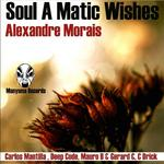 MORAIS, Alexandre - Soul A Matic Wishes (Front Cover)