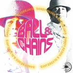 SANDY RESEK/SLYDEEJAYS PROJECT - Ball & Chains (Front Cover)
