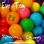 EVE ET TOM - Swing Gum (Front Cover)