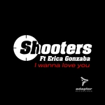 SHOOTERS feat ERICA GONZABA - I Wanna Love You (Front Cover)
