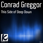 CONRAD GREGGOR - This Side Of Deep Down (Front Cover)