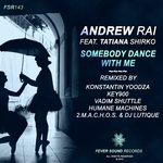 ANDREW RAI/TATIANA SHIRKO - Somebody Dance With Me EP (Front Cover)