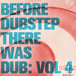Before Dubstep There Was Dub: Vol 4