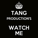 TANG PRODUCTIONS - Watch Me (Front Cover)