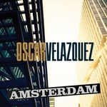 OSCAR VELAZQUEZ - Amsterdam (Front Cover)