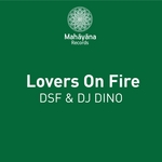 DSF & DJ DINO - Lovers On Fire (Front Cover)