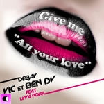 DEEJAY VIC/BEN DV feat LYYA ROKK - Give Me All Your Love (Front Cover)