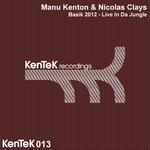 KENTON, Manu/NICOLAS CLAYS - Basik 2012 Live In Da Jungle (Front Cover)