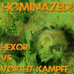 Hominazed!004 : Hexor Vs Voight Kampff