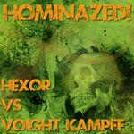 HEXOR vs VOIGHT KAMPFF - Hominazed!004 : Hexor Vs Voight Kampff (Front Cover)