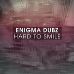 ENIGMA DUBZ - Hard To Smile (Front Cover)